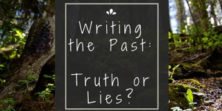 Writing the Past: Truth or Lies?