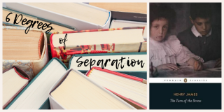 Six Degrees of Separation: From The Turn of the Screw to No Friend but the Mountains