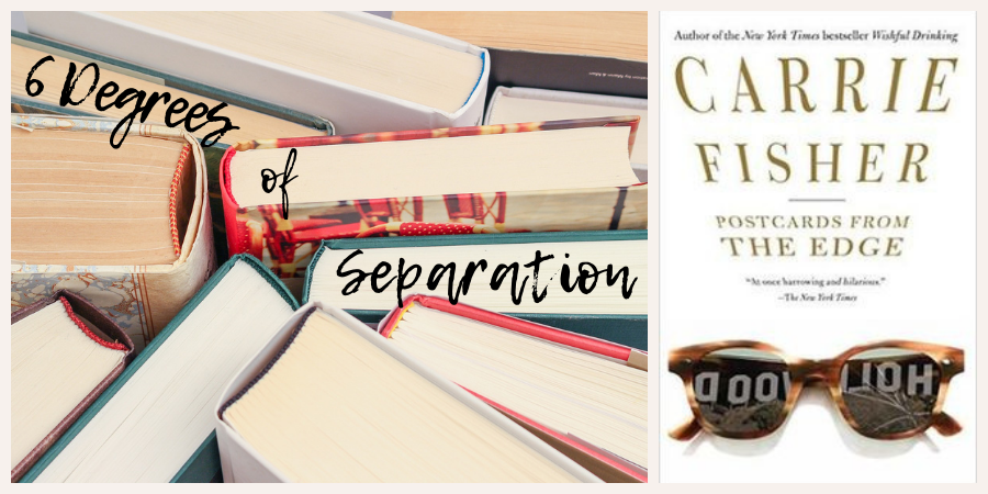 """Image Description: The left two-thirds of the image is a bird's eye view of the tops of a stack of books. The words """"6 Degrees of Separation"""" are inscribed over the top of the image. The right third of the image is the cover of the book Postcards from the Edge by Carrie Fisher"""