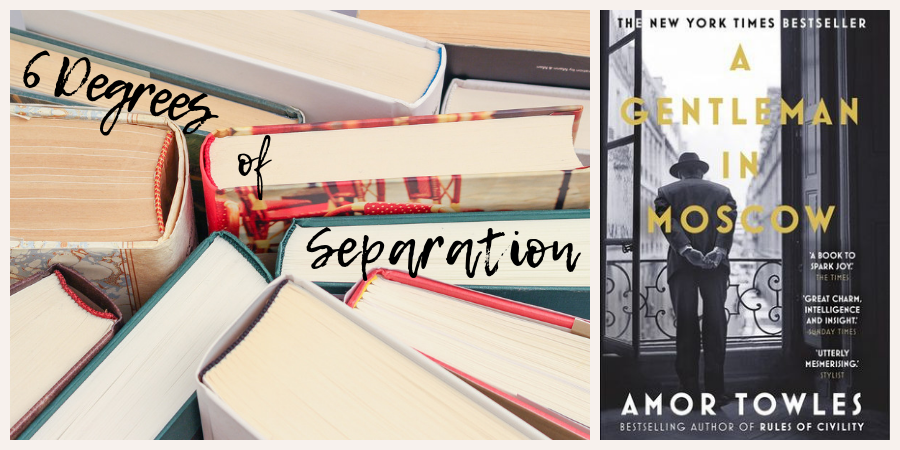 Image of books with '6 Degrees of Separation' written across them, plus book cover of A Gentleman in Moscow