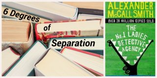 6 Degrees of Separation: From No. 1 Ladies' Detective Agency to …