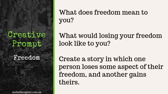 Creative Prompt: What does freedom mean to you? What would losing your freedom look like to you? Create a story in which one person loses some aspect of their freedom and another gains theirs.