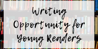 Writing Opportunity for Young Readers