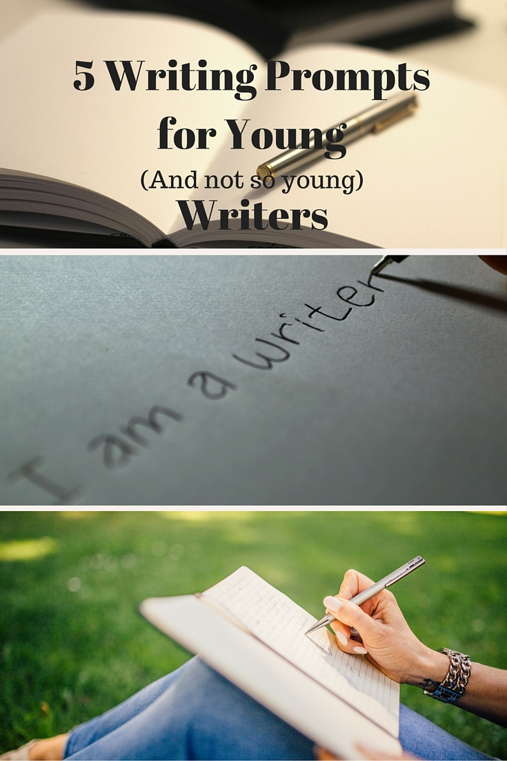 5 Writing Prompts for Young (and not so young) Writers