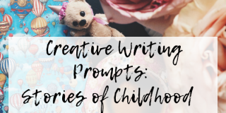 Creative Writing Prompts: Stories of Childhood