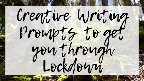 """Image description: blog header that says, """"Creative writing prompts to get you through lockdown"""""""