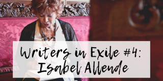Writers in Exile #4: Isabel Allende