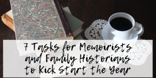 7 Tasks for Memoirists and Family Historians to Kick Start the Year
