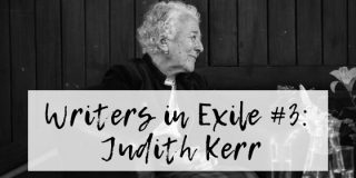 Writers in Exile #3: Judith Kerr and the Difference a Day Makes