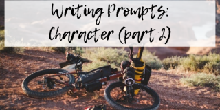 Writing Prompts: Character Part 2