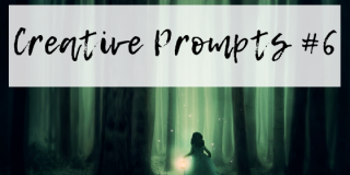 Creative Writing Prompts #6